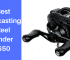Best Baitcasting Reel Under $50